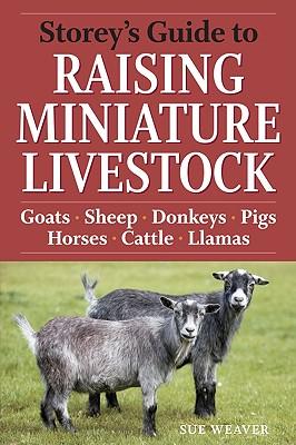 Storey's Guide to Raising Miniature Livestock By Weaver, Sue